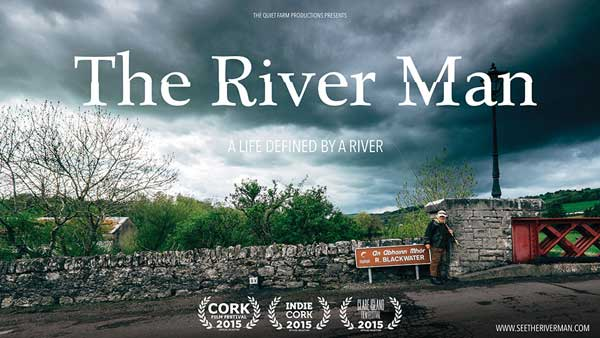The River Man, a film about fly fishing for salmon in the river Blackwater valley, Co. Waterford, Ireland.